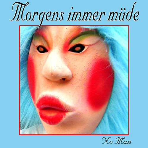 Morgens immer müde by No Man