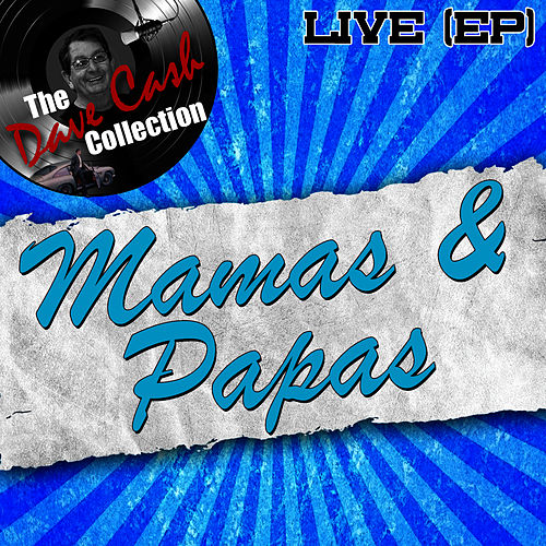 Mamas & Papas Live (EP) - [The Dave Cash Collection] de The Mamas & The Papas