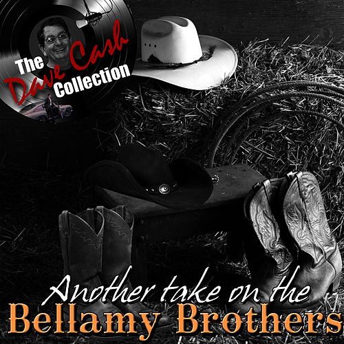 Another take on the Bellamy Brothers - [The Dave Cash Collection] by Bellamy Brothers