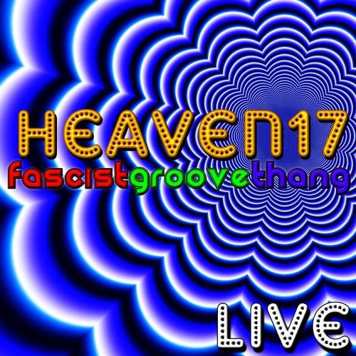 Fascist Groove Thang - Live von Heaven 17