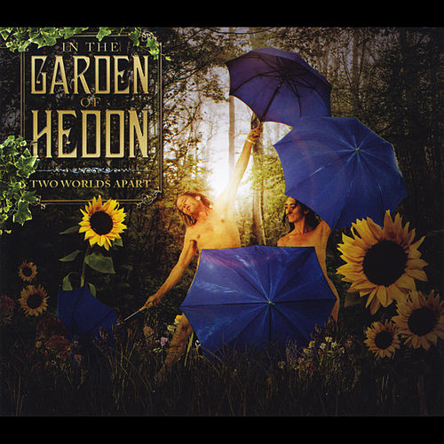 In the Garden of Hedon by Two Worlds Apart