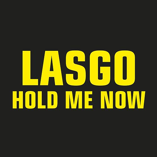 Hold Me Now by Lasgo