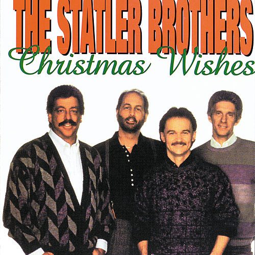 Christmas Wishes by The Statler Brothers