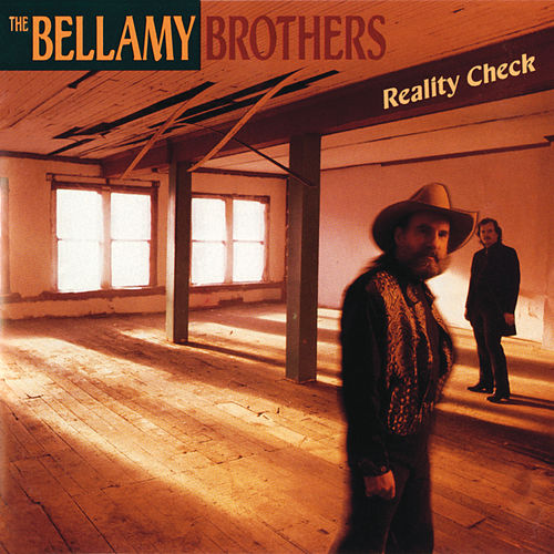 Reality Check by Bellamy Brothers
