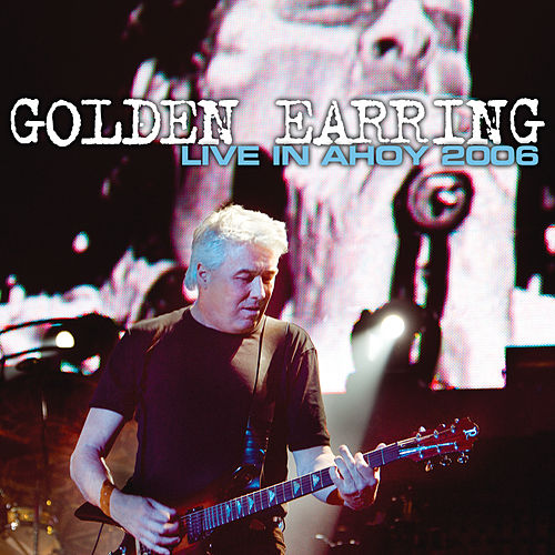 Live In Ahoy by Golden Earring