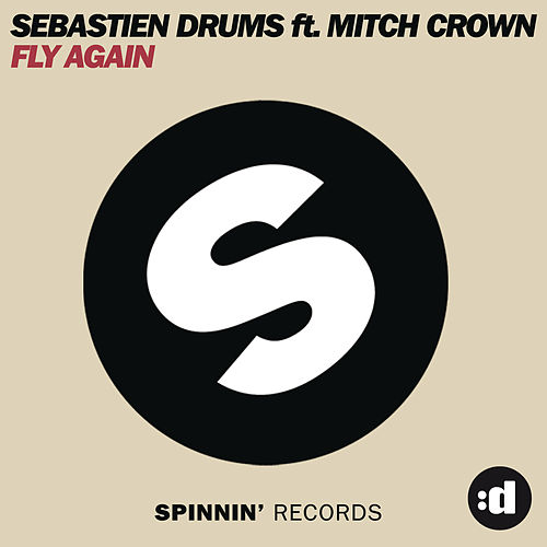 Fly Again (feat. Mitch Crown) by Sebastien Drums
