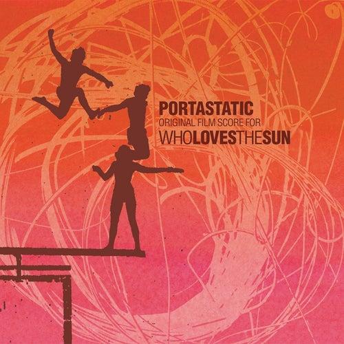 Who Loves the Sun von Portastatic