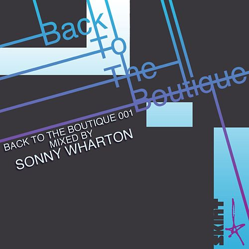 Back To The Boutique 001 (Mixed by Sonny Wharton) von Various Artists