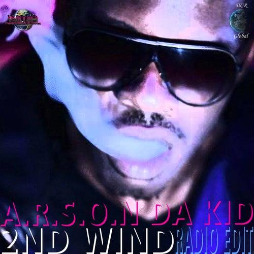 2nd Wind! (Radio Edit) by A.R.S.O.N. Da Kid