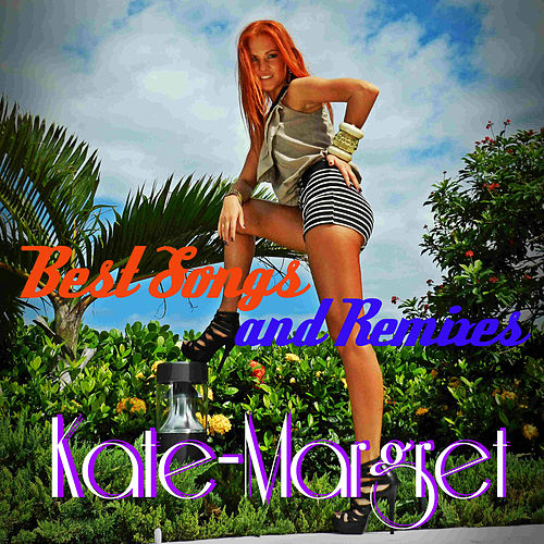 Best Songs and Remixes van Kate-Margret
