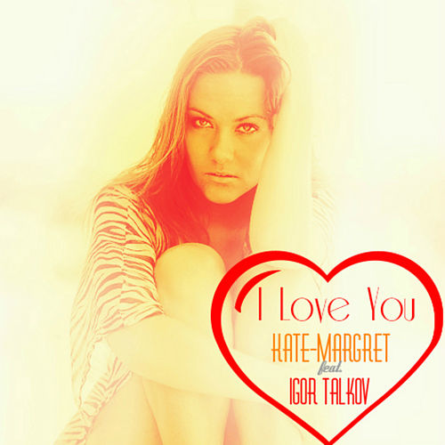 I Love You van Kate-Margret