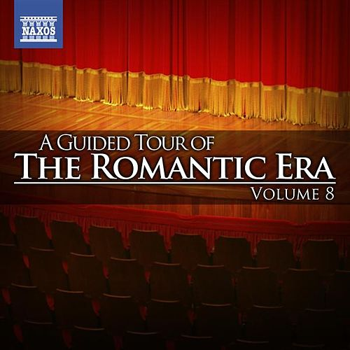 A Guided Tour of the Romantic Era, Vol. 8 de Various Artists