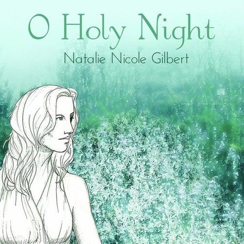 O Holy Night - Single by Natalie Nicole Gilbert