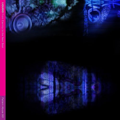 From Eternity to the Next Beat von Liquido