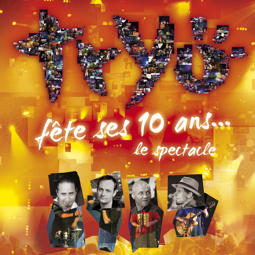 Tryo fête ses 10 ans - Le spectacle by Tryo