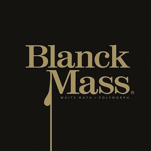 White Math by Blanck Mass