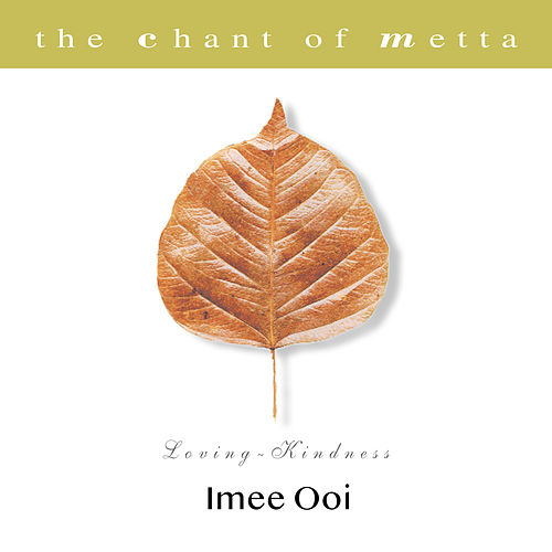 The Chant of Metta (Pali) by Imee Ooi