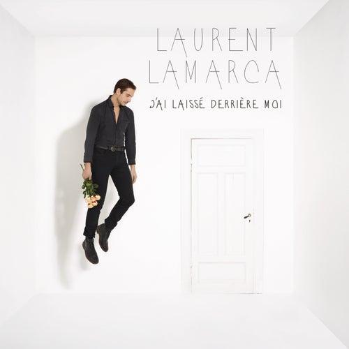 J'ai laissé derrière moi by Laurent Lamarca