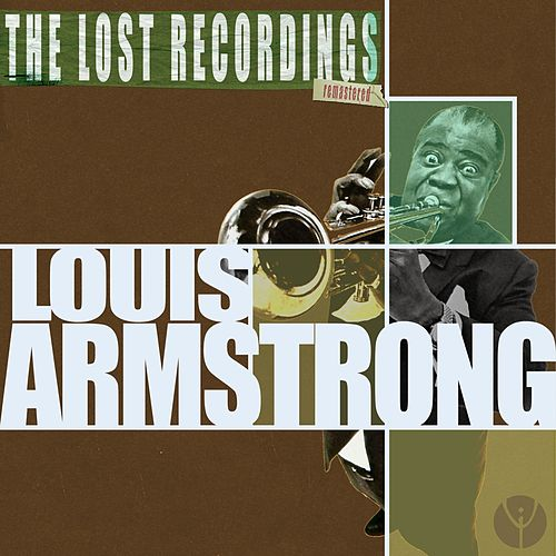Louis Armstrong: The Lost Recordings (Remastered) de Louis Armstrong