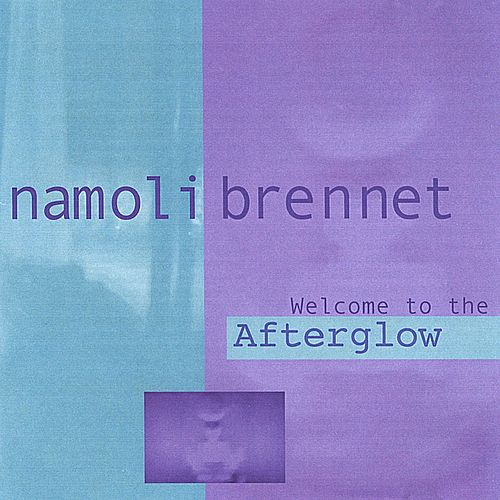 Welcome to the Afterglow by Namoli Brennet