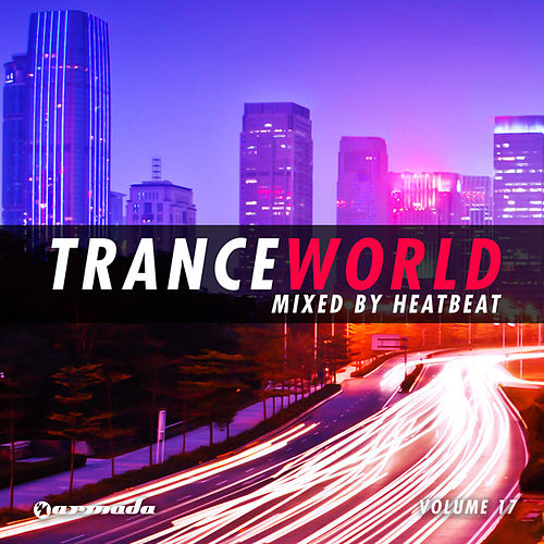 Trance World, Vol. 17 (Mixed By Heatbeat) von Various Artists