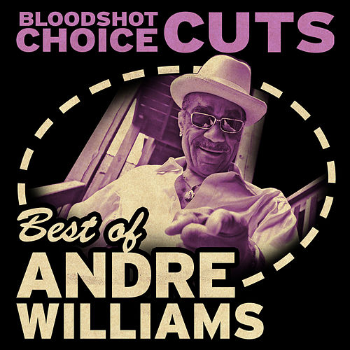 Choice Cuts: Best of Andre Williams de Andre Williams
