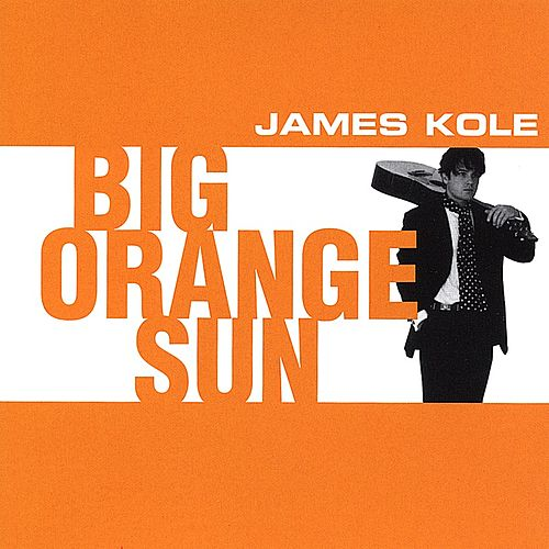 Big Orange Sun by James Kole
