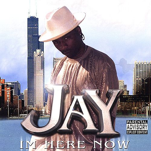 I'm Here Now by Jay