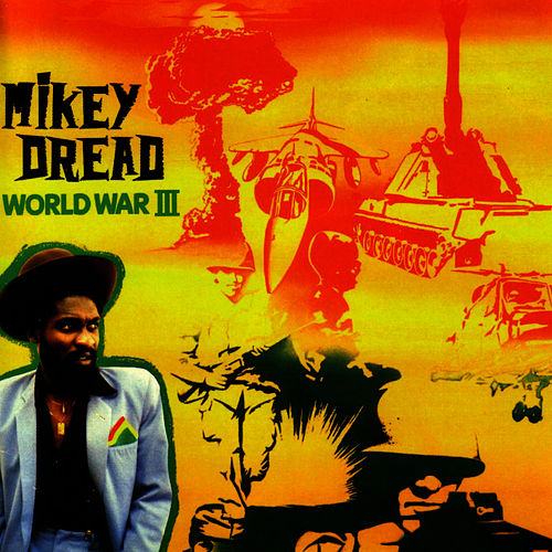 World War 3 de Mikey Dread