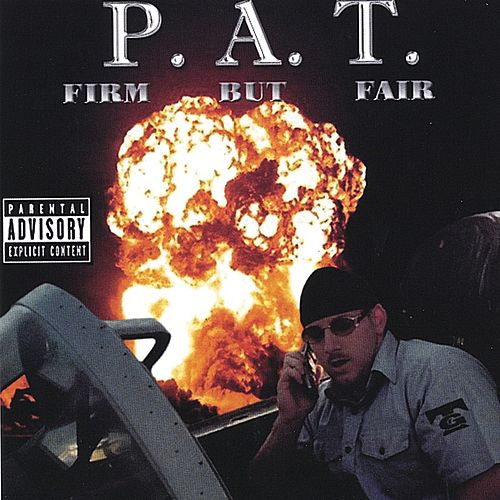 Firm But Fair by P.A.T.