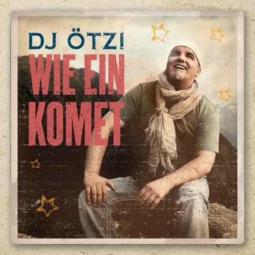 Wie ein Komet von DJ Ötzi