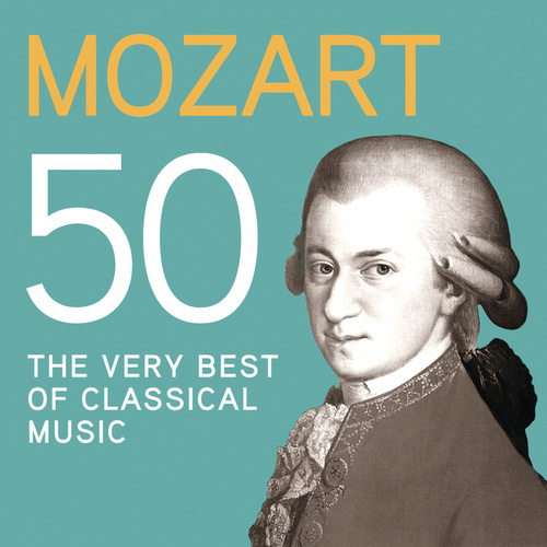 Mozart 50, The Very Best Of Classical Music by Various Artists