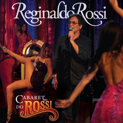 Cabaret do Rossi de Reginaldo Rossi
