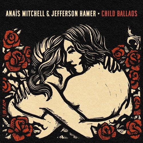 Child Ballads by Anais Mitchell