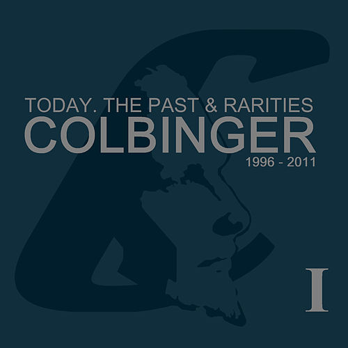 Today, The Past and Rarities 1996 - 2011 von Huey Colbinger