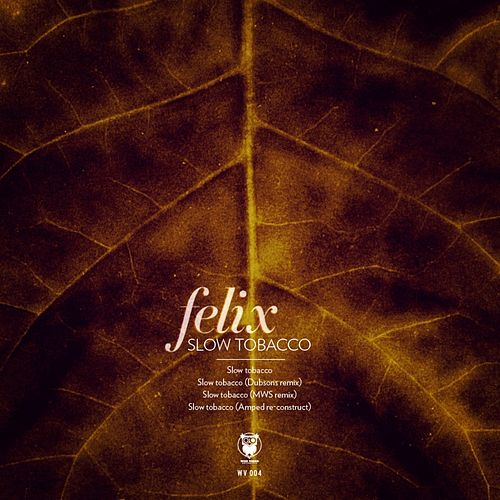 Slow Tobacco de Felix (Rock)