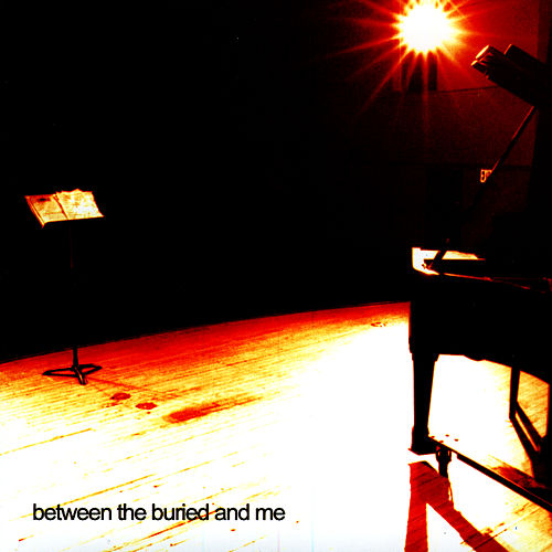 Between The Buried & Me by Between The Buried And Me
