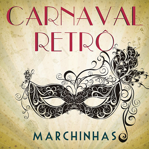 Carnaval Retrô - Marchinhas de Various Artists