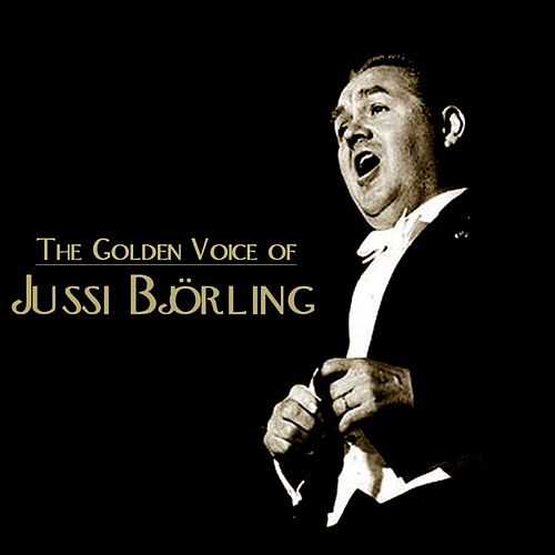 The Golden Voice Of Jussi Bjorling von Jussi Bjorling