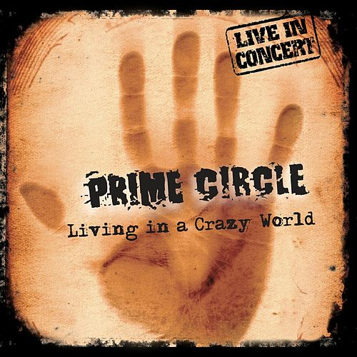 Living in a Crazy world (Live in concert) by Prime Circle