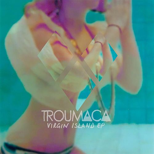 Virgin Island EP by Troumaca