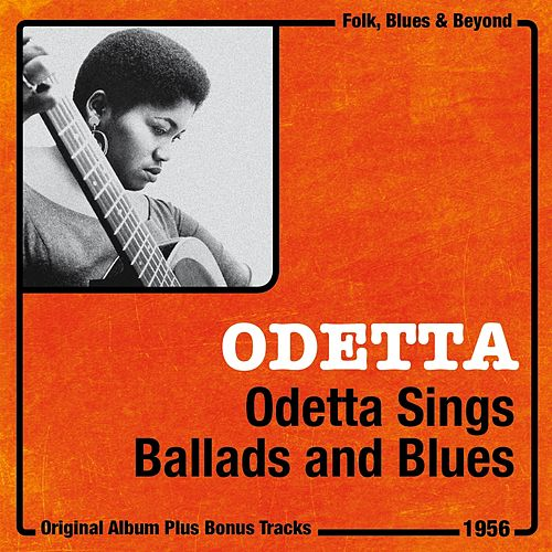 Odetta Sings Ballads and Blues (Original Album Plus Bonus Tracks, 1956) de Odetta