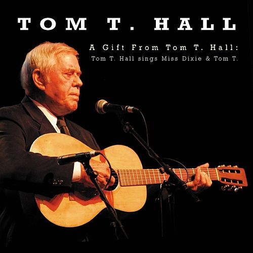 A Gift From Tom T. Hall de Tom T. Hall