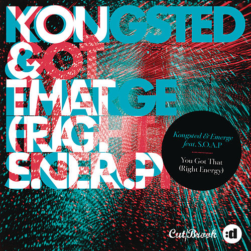 You Got That (Right Energy) (feat. S.O.A.P.) (Remixes) by Kongsted