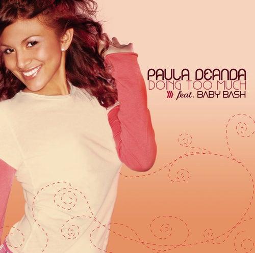 Doing Too Much von Paula Deanda