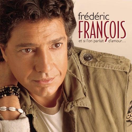 Et si l'on parlait d'amour de Frédéric François