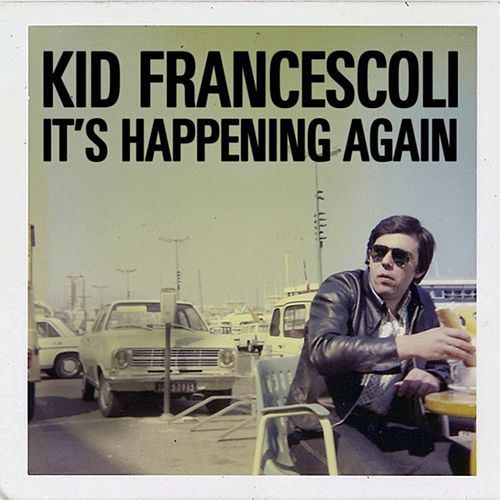 It's Happening Again von Kid Francescoli