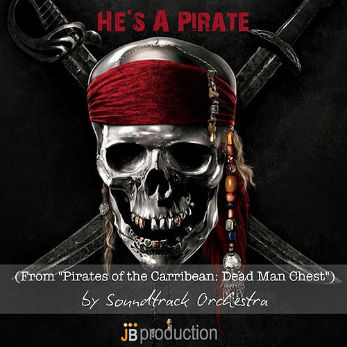 He's a Pirate (From 'Pirates of the Carribean: Dead Man Chest') von The Soundtrack Orchestra