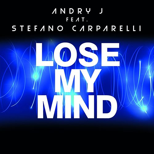 Lose My Mind by Andry J