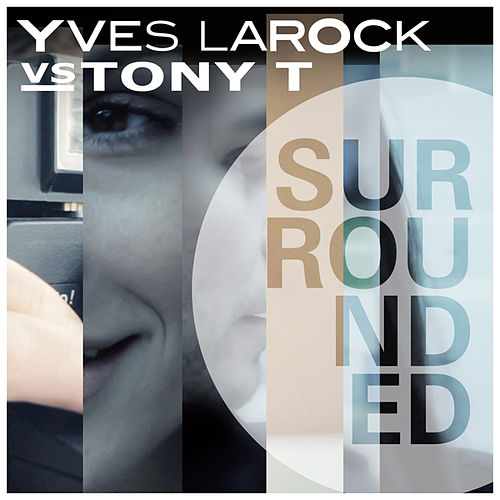 Surrounded de Yves Larock